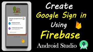 Google Sign In using firebase in Android Studio source file